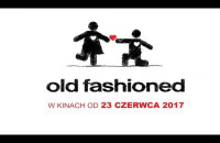 Old Fashioned - zwiastun