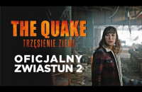 The Quake. Trzęsienie ziemi - zwiastun