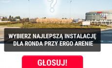 Głosowanie: wybierz instalację dla ronda przy Ergo Arenie