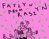 Faszyn from Raszyn w Gdańsku