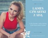 Ladies Czwartki z Adriana Stachewicz