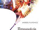 Andrzej Filipowicz - Retrospekcja piękna