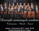 Dźwięki minionych wieków. Telemann - Bach - Fauré