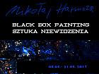 Black Box Painting - sztuka niewidzenia - wystawa