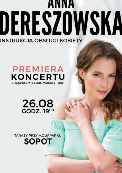 Premiera: Anna Dereszowska - Instrukcja obsługi kobiety