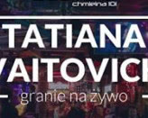 Tatiana Vaitovic | live music