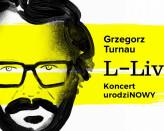 Grzegorz Turnau: L - LIVE - koncert urodzinowy