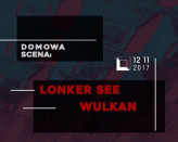 DOMowa Scena: Lonker See + Wulkan