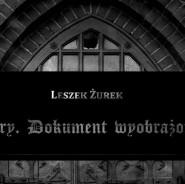 Leszek Żurek Lutry. Dokument wyobrażony - wystawa