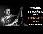 Tymon Tymański gra The Beatles