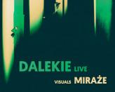 Dalekie Live / Miraże