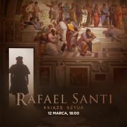Rafael Santi. Książę sztuk