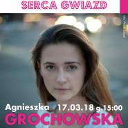 Serca Gwiazd: Agnieszka Grochowska