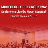Morfologia Przywództwa - Konferencja Liderów Nowej Generacji