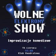 Wolne Elektrony Show - Teatr Improwizacji