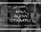 Mała Scena OtwARTej - Agata Leśniewska & Maja Biesek