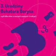 3. Urodziny Bohatera Borysa