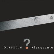 Bursztyn klasycznie - wystawa prac Andrzeja Adamskiego