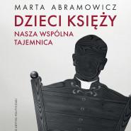 Dzieci księży - spotkanie autorskie z Martą Abramowicz