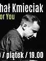 Michał Kmieciak - Fall For You Tour