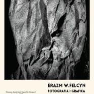 Erazm Wojciech Felcyn Fotografia i grafika: Wyspy Szczęścia i Anatomia Apokalipsy