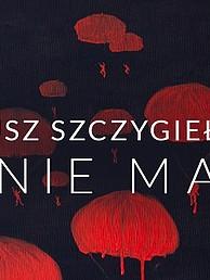 Nie ma - spotkanie autorskie z Mariuszem Szczygłem