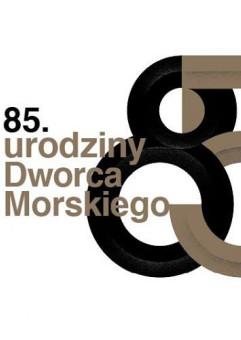 85. urodziny Dworca Morskiego