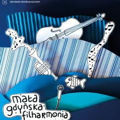 Mała Gdyńska Filharmonia: Balet i...