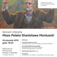 Msza Polska Stanisława Moniuszki. Koncert chóralny
