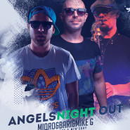 Angels Night Out - Women's Day & Men's Day - MIQRO & BARI & MIKE G