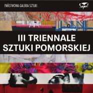 III Triennale Sztuki Pomorskiej - wernisaż