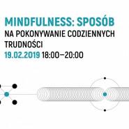 Mindfulness: Sposób na pokonywanie codziennych trudności