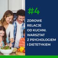 #WypracujTo - Zdrowe relacje od kuchni. Warsztat psychologa i dietetyka