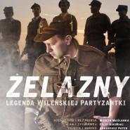 Żelazny - Legenda Wileńskiej Partyzantki - premiera