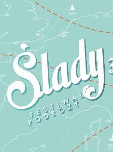 Festiwal Podróży Ślady 2019