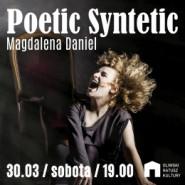 Poetic Syntetic - Magdalena Daniel