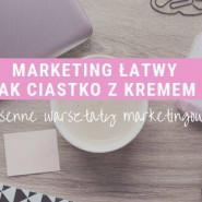 Marketing łatwy jak ciastko z kremem - wiosenne warsztaty marketingowe