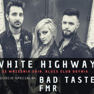 White Highway i goście: Bad Taste, FMR