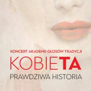 Kobieta - Prawdziwa Historia. Koncert pieśni tradycyjnych