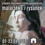 Otwarta Pracownia Piotra Bąkowskiego - malarstwo i rysunek