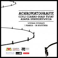 Achromatografie - wystawa