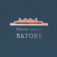 Marsz, marsz Batory - premiera książki