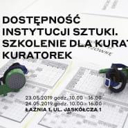 Dostępność Instytucji Sztuki - szkolenie dla kuratorów / kuratorek