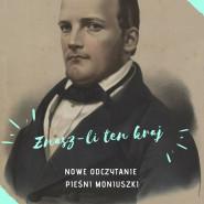 Znasz-li ten kraj - nowe odczytanie pieśni Moniuszki