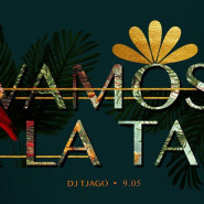 Vamos a la TAN with DJ Tjago