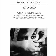 Rozmowy o Fotografii: Dorota Łuczak Foto-Oko