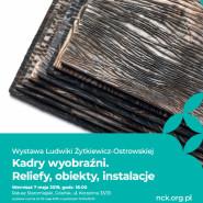 Kadry wyobraźni - wernisaż wystawy Ludwiki Żytkiewicz-Ostrowskiej