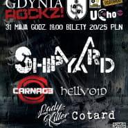 Gdynia Rockz: The Shipyard, Carnage i inni