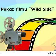 Pokaz filmu Wild Side + dyskusja