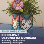 Warsztaty DIY - pikselowe osłonki na doniczki
